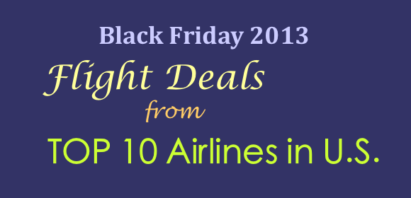 black friday flight deals from top 10 u s airlines nov