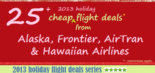 25+ Cheap Flight Holiday Deals from Alaska, Frontier, Air Tran and Hawaiian Airlines