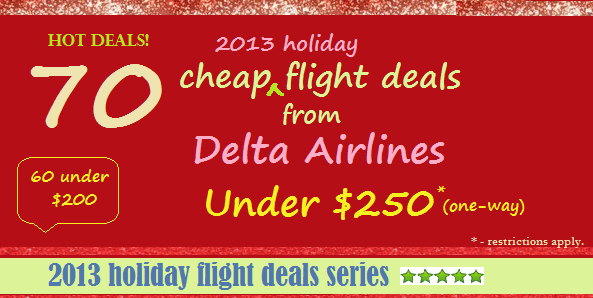 2013 holiday cheap flight deal series - delta airlines hot deals under $250