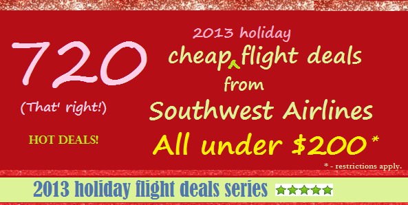 720 Cheap Flight Holiday Deals under $200 from Southwest Airlines